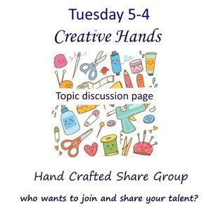 Tuesday 5-4 Creative Hand Discussion Share Group